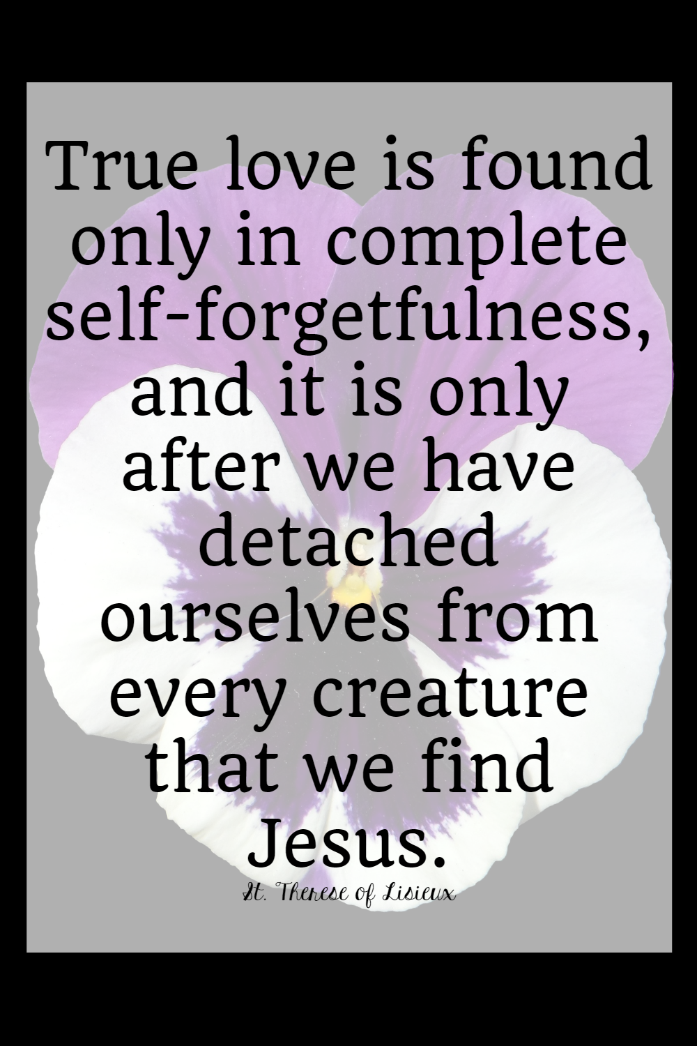Saints Quotes Self Forgetfulness The Littlest Way Saint Quotes Saint Quotes Catholic Faith Quotes