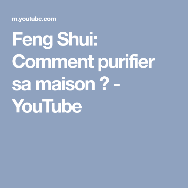 feng shui comment purifier sa maison youtube divers. Black Bedroom Furniture Sets. Home Design Ideas