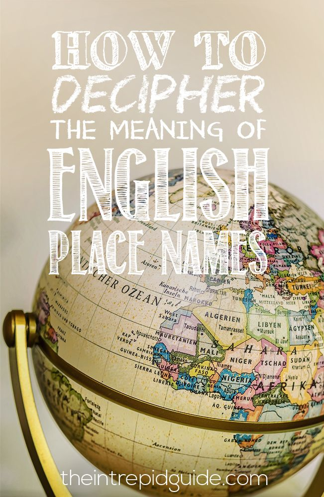 20 Hidden Meanings Of English Place Names You Probably Didn T Know