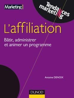 Affiliation  Bâtir, administrer et réussir un programme efficace  Antoine Denoix