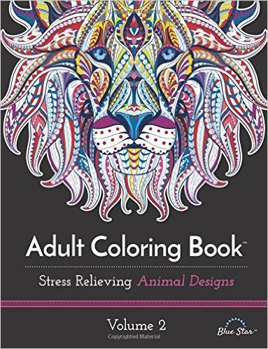 Adult Coloring Book Stress Relieving Animal Designs Volume 2 Blue Star 9781941325315