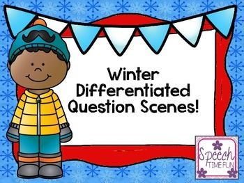 Winter Differentiated Question Scenes - three different levels to work on WH questions.  Perfect for mixed speech and language therapy groups.