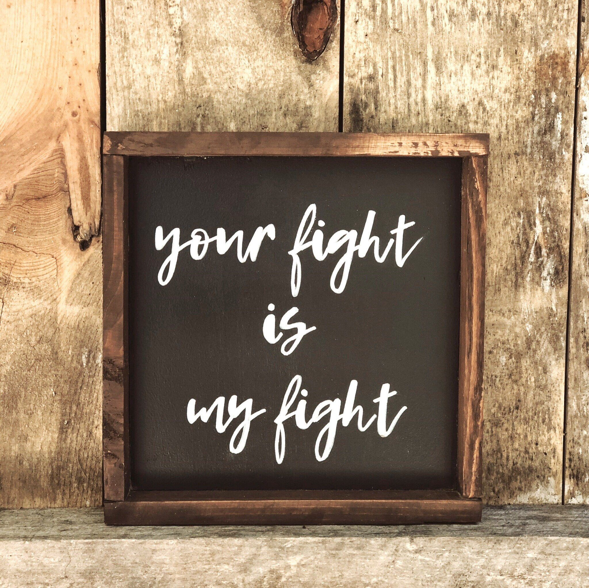 Your Fight Is My Fight Framed Wood Sign Rustic Wood Sign Inspirational Wood Sign Hand Lettered Wood Sign Rustic Deco Wood Frame Sign Inspirational Signs Rustic Wood Signs