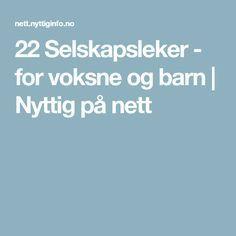 eb27dae0 22 Selskapsleker - for voksne og barn | Nyttig på nett | morsomme ...