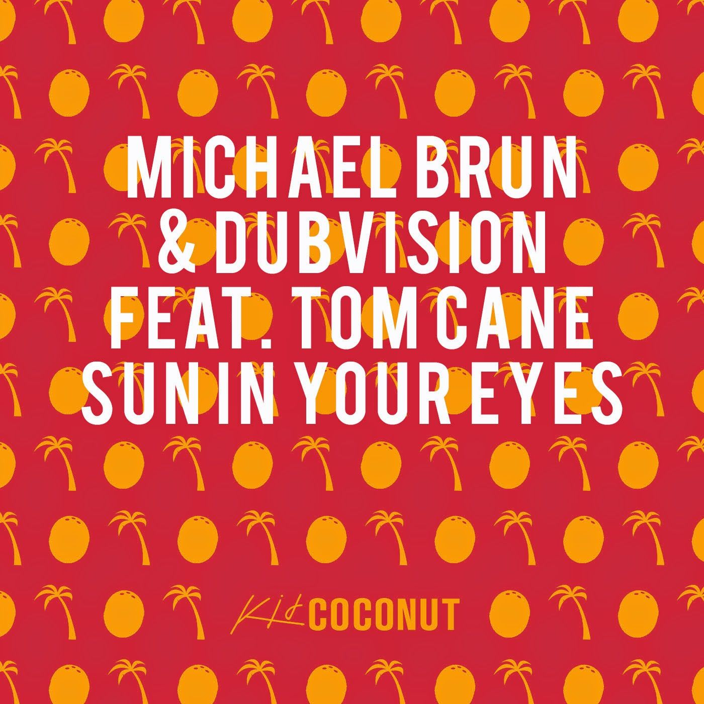 Michael Brun, DubVision, Tom Cane – Sun In Your Eyes (single cover art)