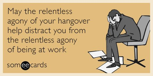 e6712b58abe7a305b85c57ba42d496c9 hungover at work funnies pinterest meme, memes and humour