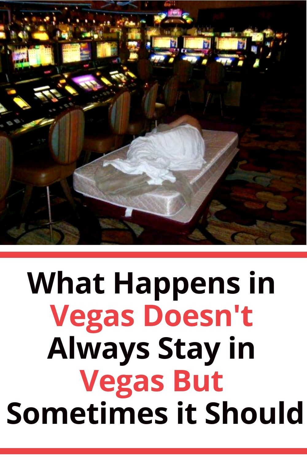 What Happens In Vegas Doesn T Always Stay In Vegas But
