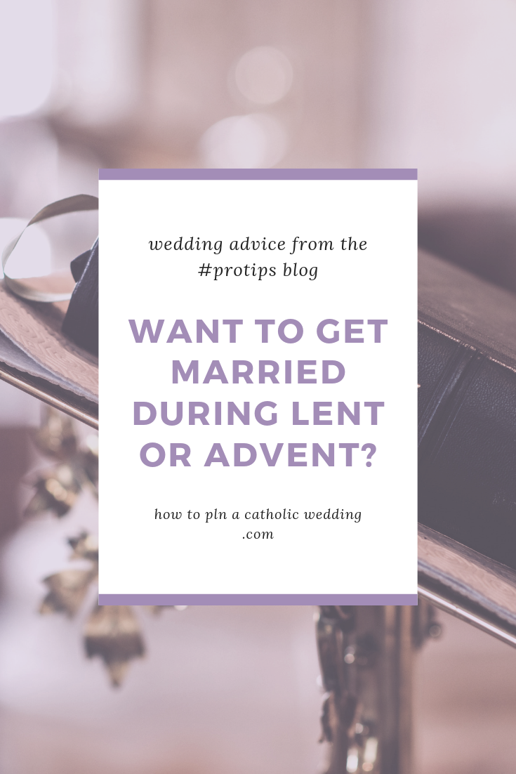 Why won't my church let me get married during Lent or