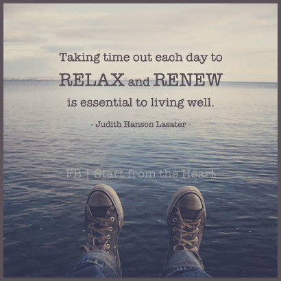 Take Time To Relax And Renew Inspiring Quotes About Life Beautiful Quotes Cute Quotes