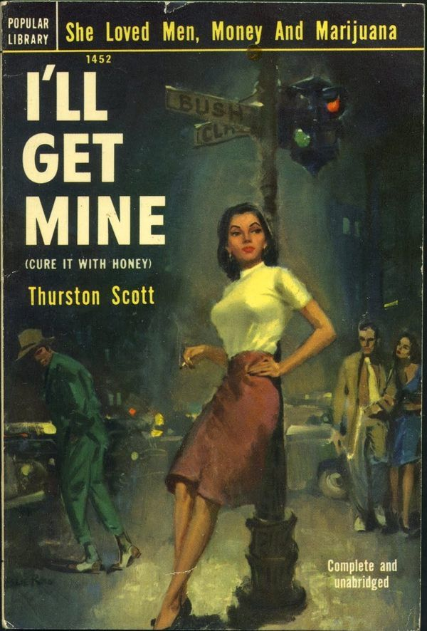 A. Leslie Ross: I'll Get Mine by Thurston Scott / Popular Library 1452, 1952