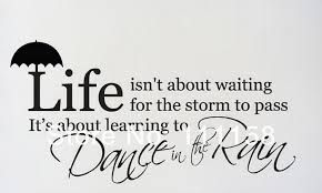 Life Isnt About Waiting For The Storm Wallpaper