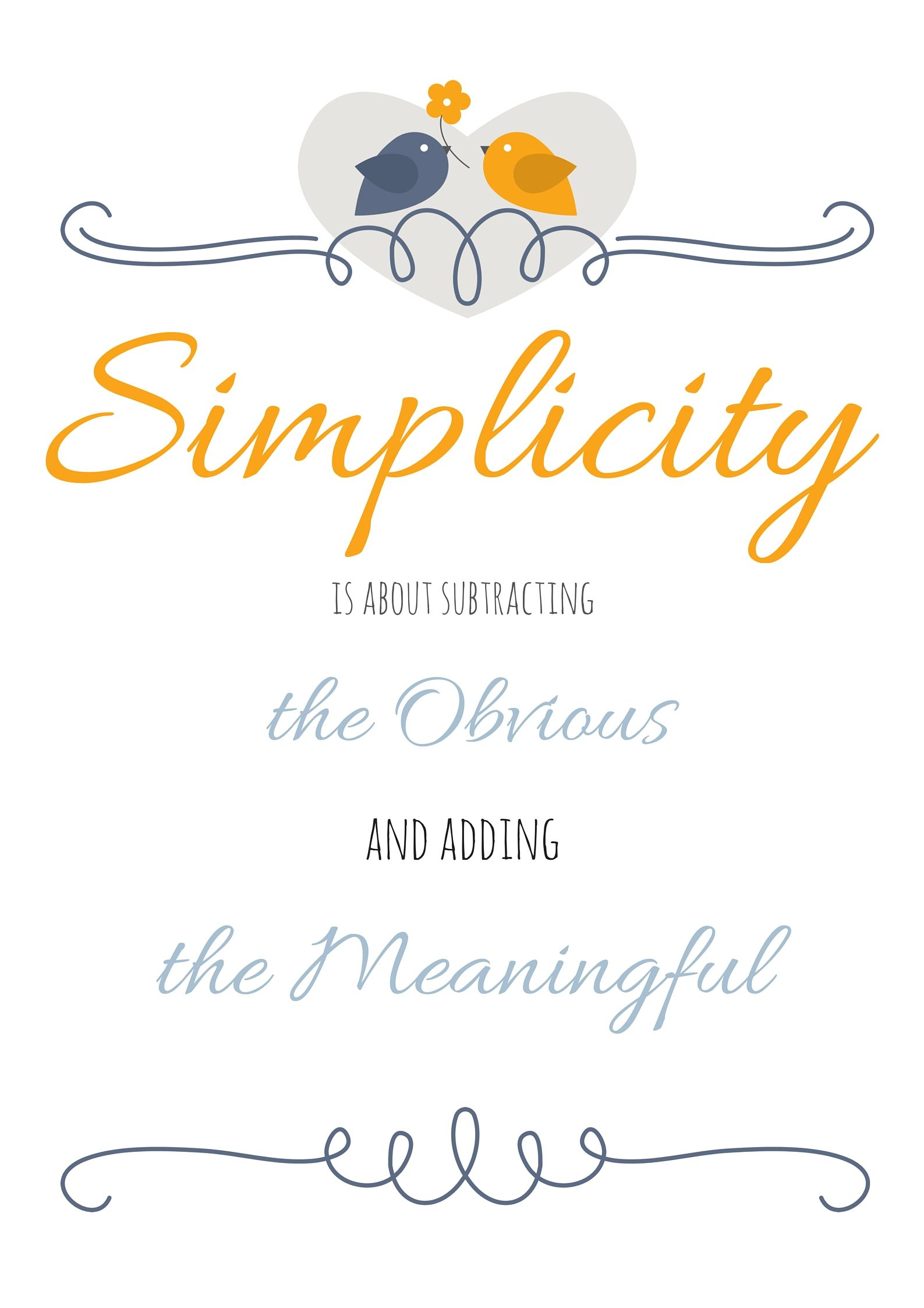 A Free Printable With A Quote About Simplicity This Is The Perfect