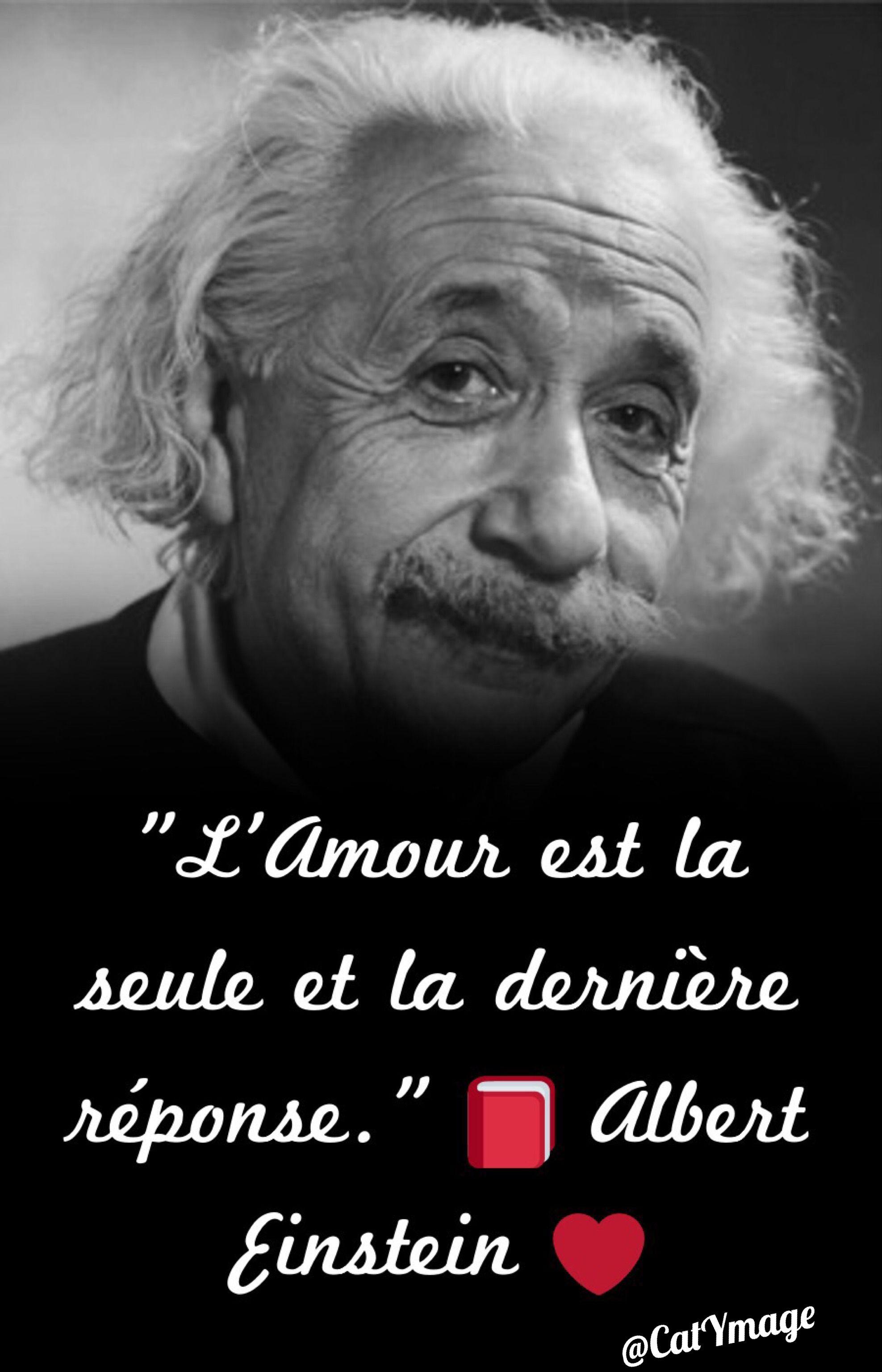 L Amour Est La Seule Et La Derniere Reponse Albert Einstein