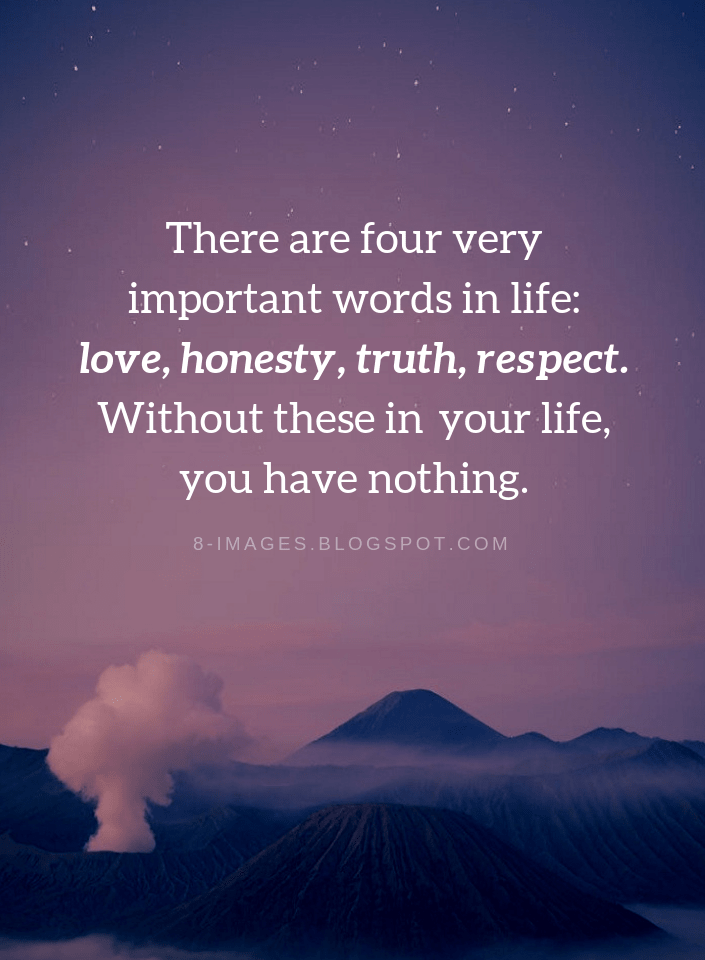 There are four very important words in life: love, honesty, truth, respect | Quotes - Quotes