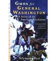 Guns For General Washington American History Washington