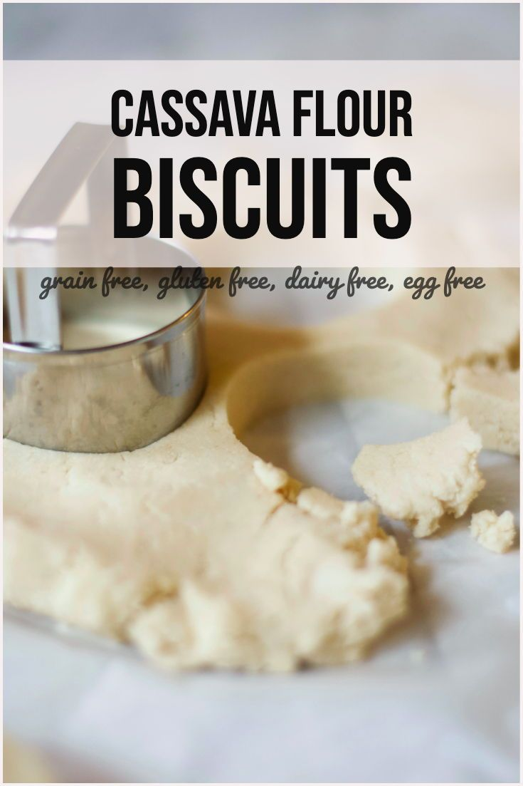 Grain Free Biscuits & How to Use Cassava Flour • E