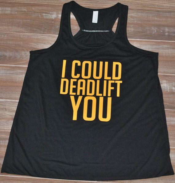 I Could Deadlift You Shirt - Crossfit Tank Top - Workout Shirt For Women