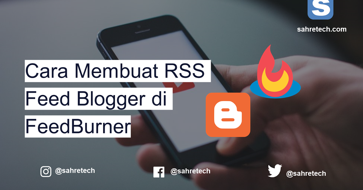 Cara Membuat Rss Feed Blogger Di Feedburner Blogger Aplikasi Web Blog