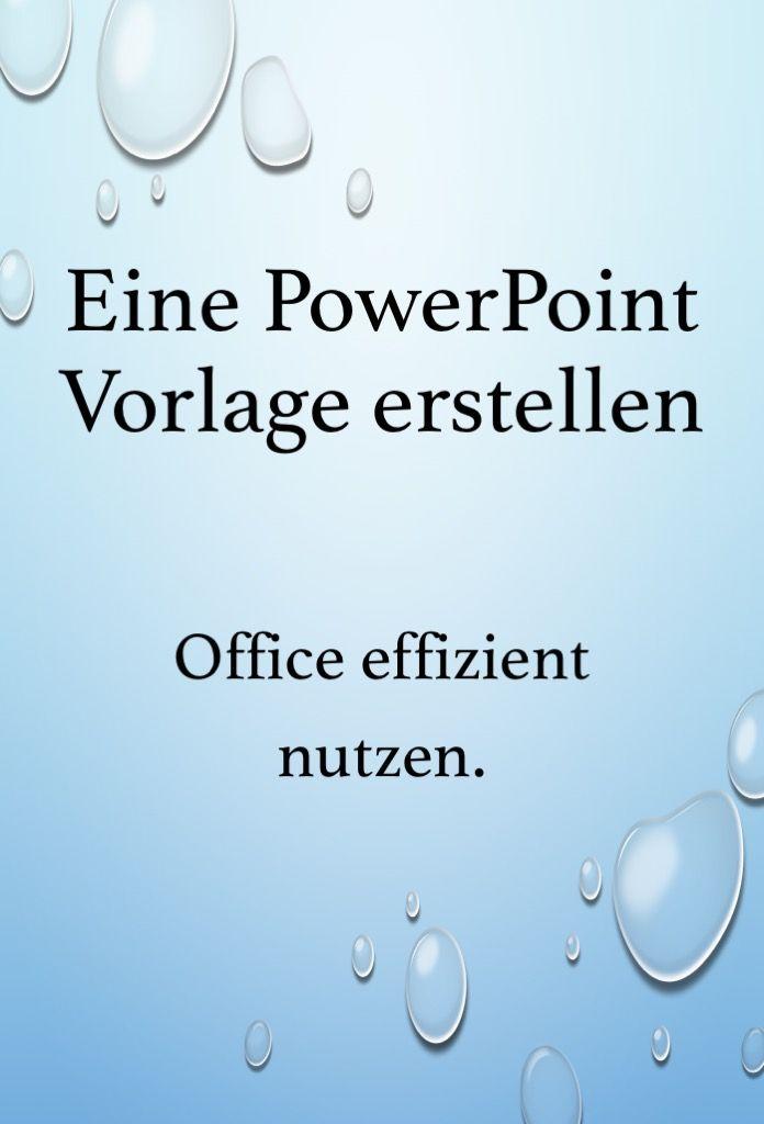 Eine Powerpoint Vorlage Erstellen Powerpoint Vorlagen Power Point Vorlagen Word