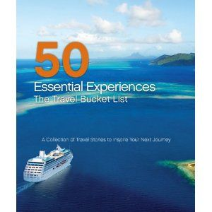 50 Essential Experiences: The Travel Bucket List