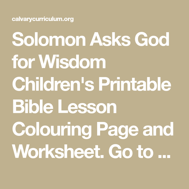 solomon asks god for wisdom childrens printable bible lesson colouring page and worksheet go to
