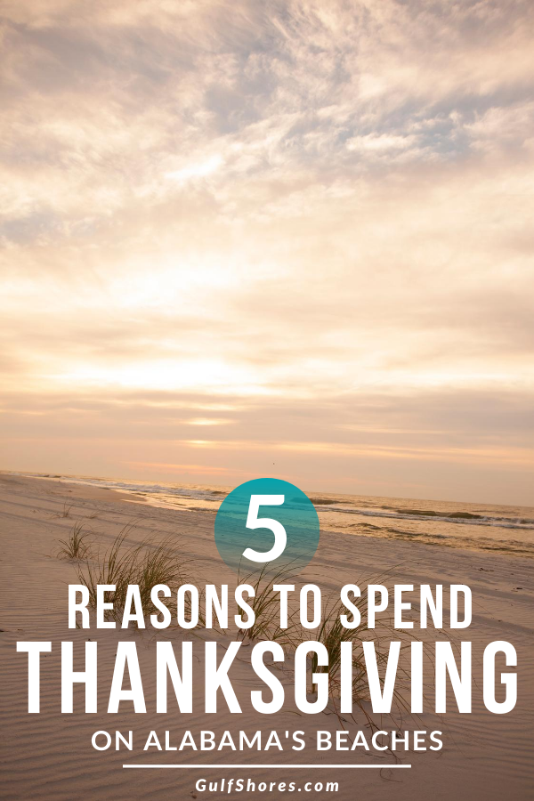 Five Reasons To Spend Thanksgiving On Alabama S Beaches In 2020