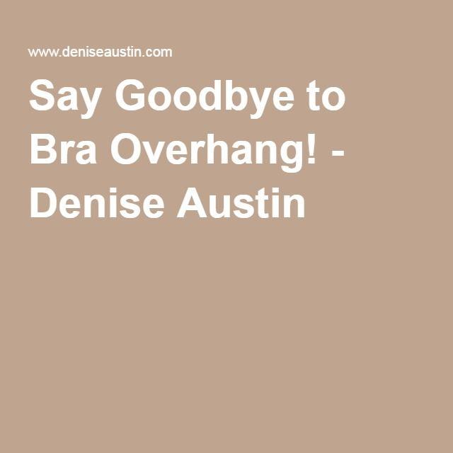 Say Goodbye to Bra Overhang! - Denise Austin