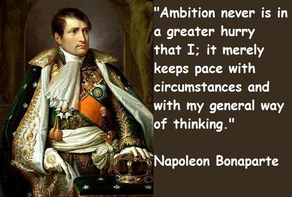 Good Or Bad This Man Is One Of Influence He Didn T Let His Stature Change Is Way Of Thinking Legend Quotes Napoleon Quotes Napoleon
