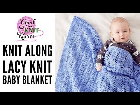 Knit Along Lacy Knit Baby Blanket with Bernat Baby Sport - YouTube ...