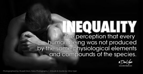 """Dino Viper on Twitter: """"Inequality is the falsehood that gained critical mass appeal. Go against the grain. #SimpleSaturdays https://t.co/iBdMfmkRGE"""""""