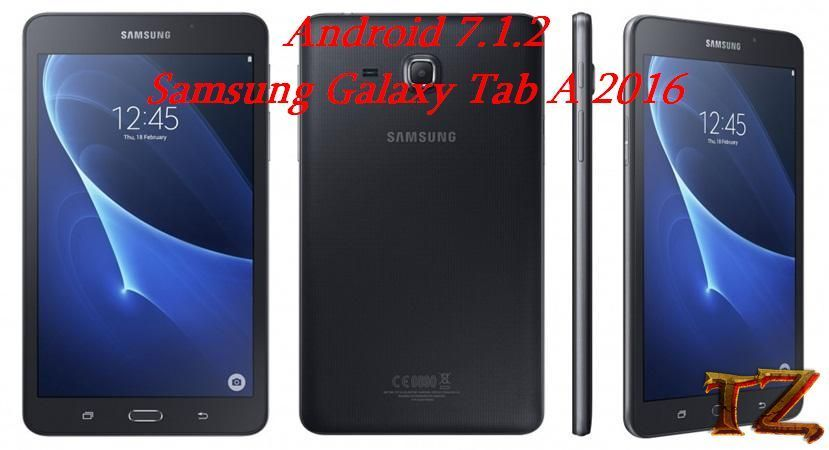 How To Update Galaxy Tab A 2016 T285 To Android 7 1 2 Nougat Galaxy Tab Samsung Galaxy Tab Tab