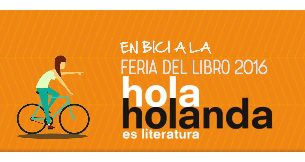 Plan de Bicis En el marco de la Feria Internacional del Libro 2016, como país invitado, el Reino de los Países Bajos organiza en ali...