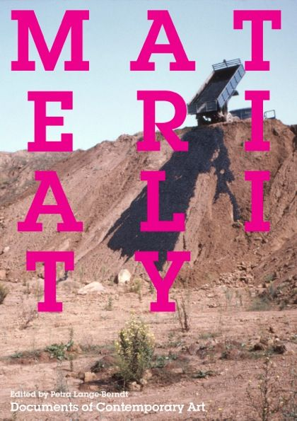 materiality edited by petra lange berndt whitechapel documents  materiality edited by petra lange berndt art essaybooks