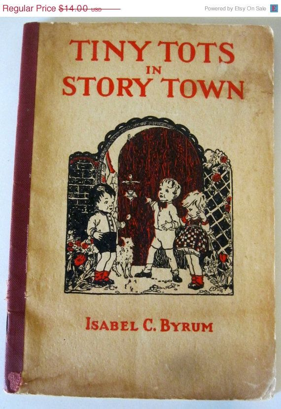 1928 Children's Book Tiny Tots in Story Town Isabel C  Byrum