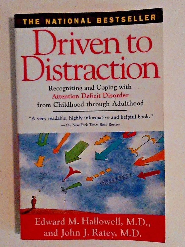 7afafdfa52518 Driven to Distraction, Recognizing and Coping with Attention Deficit ...