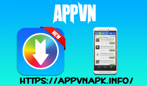 Appvn Apk is an appstore to download hottest apps that are