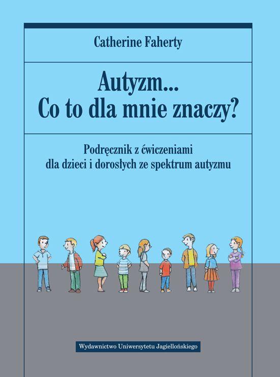 Autyzm Co To Dla Mnie Znaczy Education Books Asd