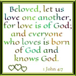 Let up love one another for love is of GOD