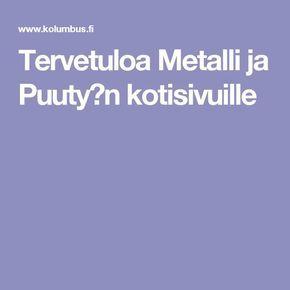 Tervetuloa Metalli ja Puuty�n kotisivuille