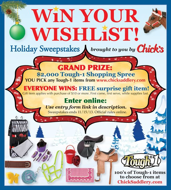 Enter for free for your chance to win a $2,000 Tough-1 shopping spree in the ChickSaddlery.com Win-Your-Wishlist sweepstakes! Contest ends 11/15/2013. @Chick's Saddlery www.chicksaddlery.com