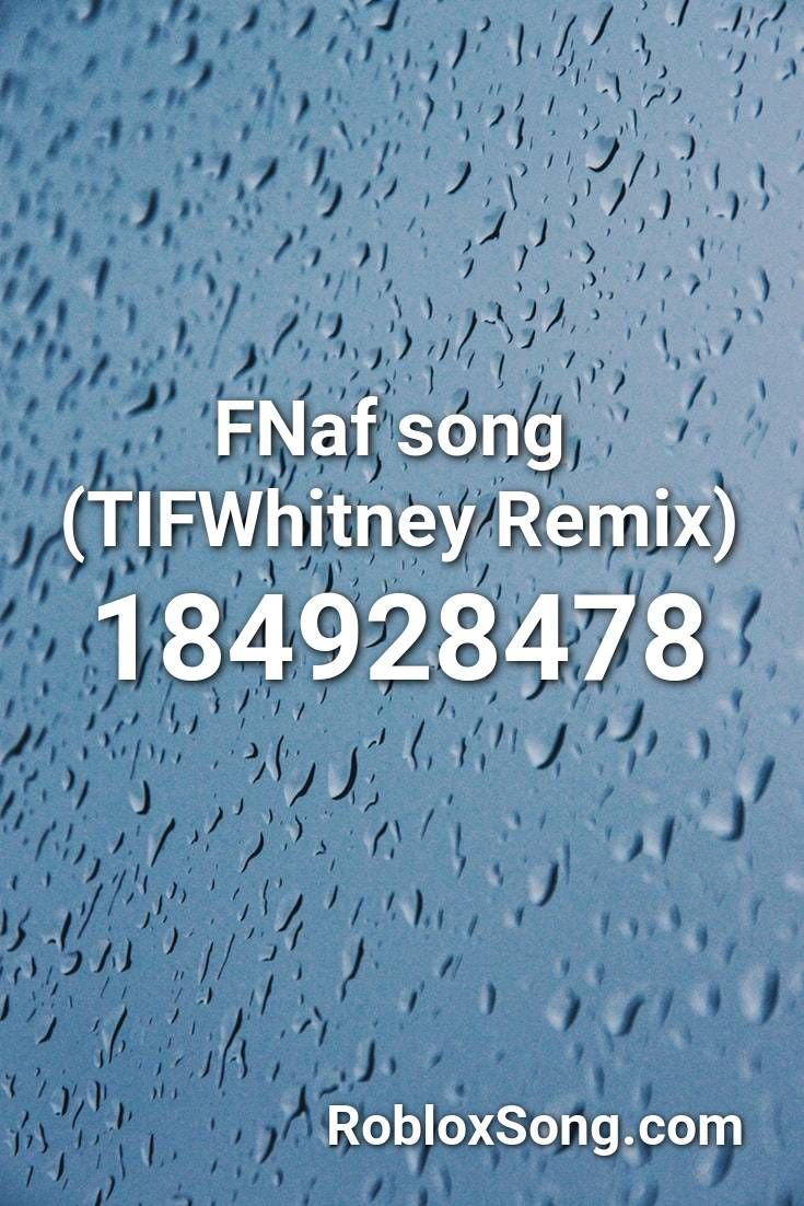 Fnaf Song Tifwhitney Remix Roblox Id Roblox Music Codes Fnaf Song Songs Roblox
