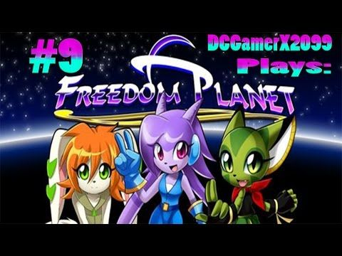 DCGamerX's Adventures: DCGamerX Plays Freedom Planet Finale Part 1/2