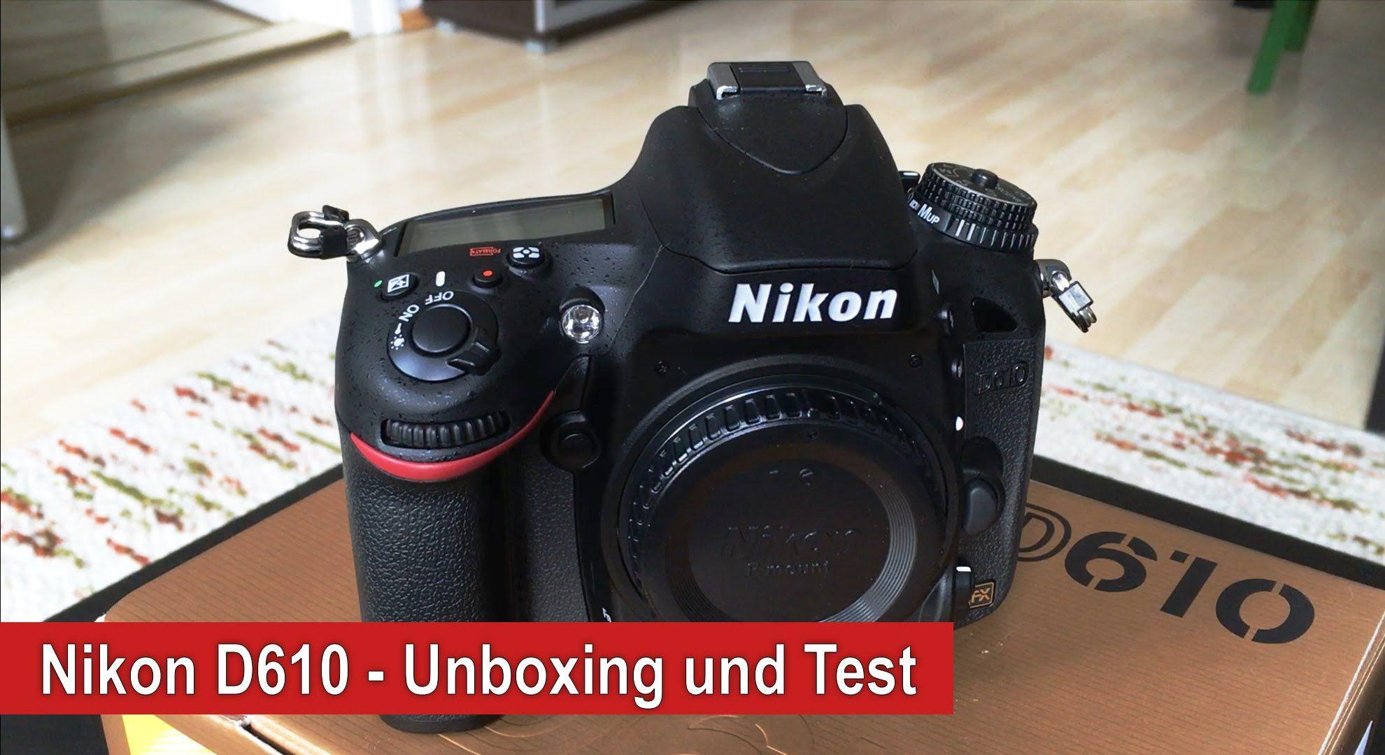 awesome Nikon D610 - Vollformat DSLR im Unboxing und Test
