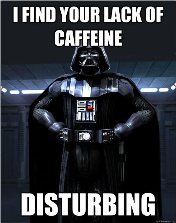 Vader I Bet He Drinks Espresso Straight Star Wars Humor Star Wars Memes Star Wars