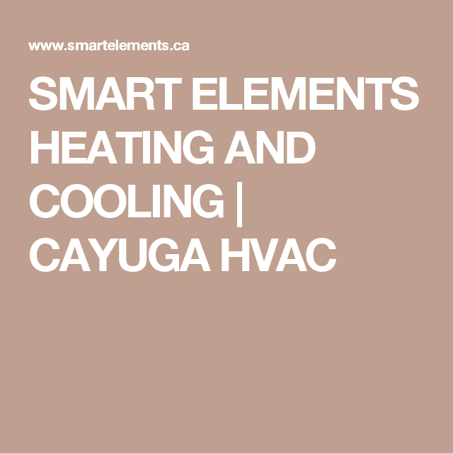 SMART ELEMENTS HEATING AND COOLING | CAYUGA HVAC