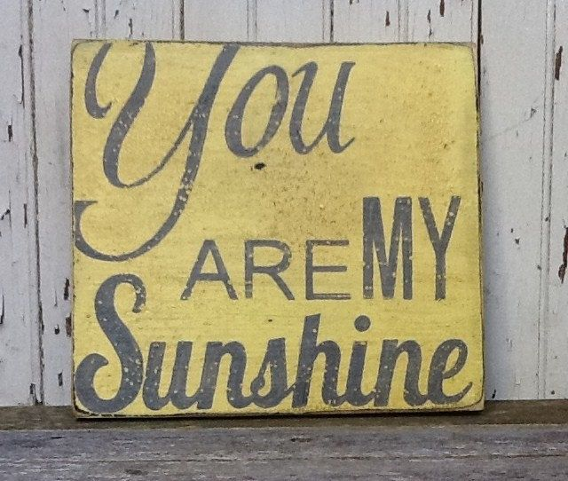 You Are My Sunshine, Handpainted Distressed Wooden Sign, Yellow with ...