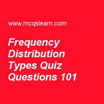 Learn quiz on frequency distribution types, business statistics quiz - free online spreadsheet calculator