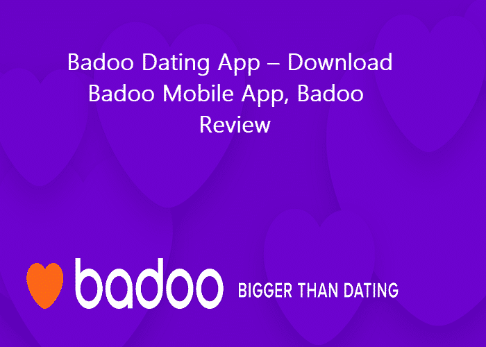 Badoo Dating App Download Badoo Mobile App, Badoo Review