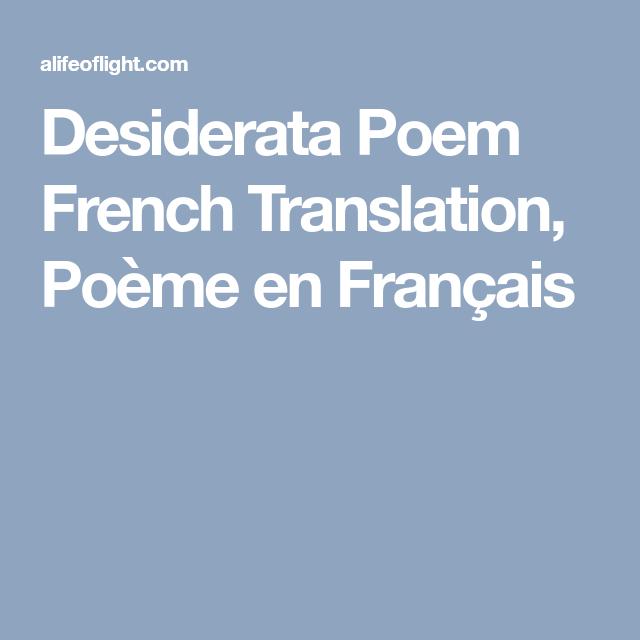 Desiderata Poem French Translation Poeme En Francais Desiderata Poem Poems Desiderata