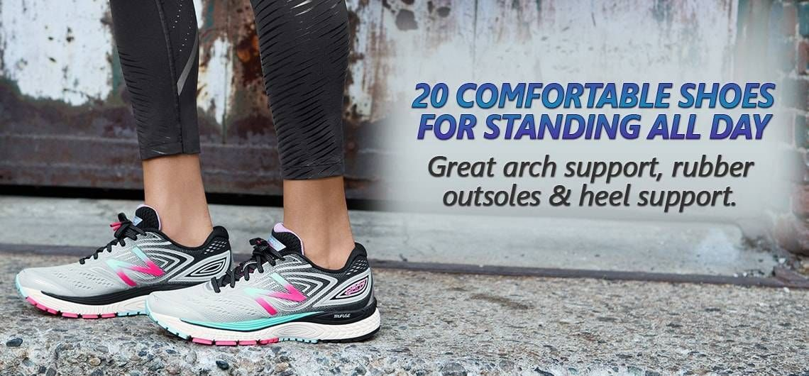 Best 20 Comfortable Shoes For Standing All Day Arch Support Most